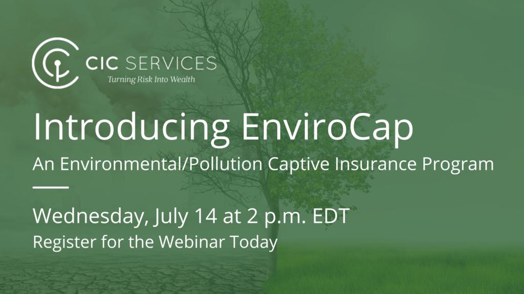 Webinar – Introducing EnviroCap – An Environmental/Pollution Captive Insurance Program